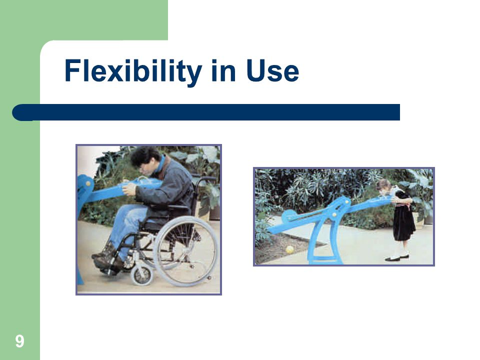 Flexibility in Use 9