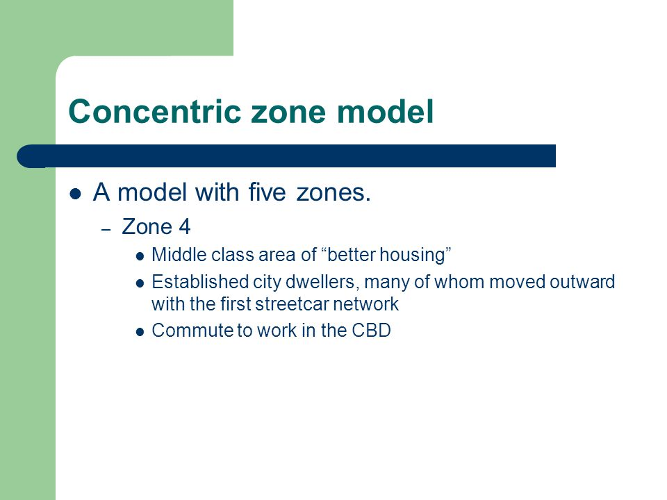Concentric zone model A model with five zones. Zone 4
