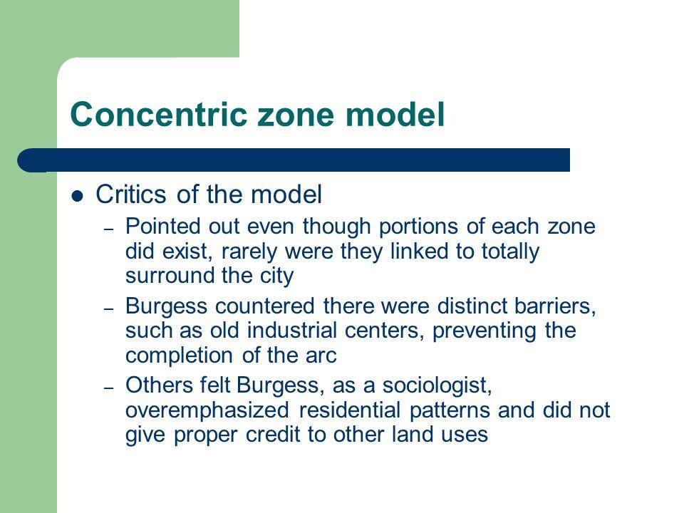 Concentric zone model Critics of the model