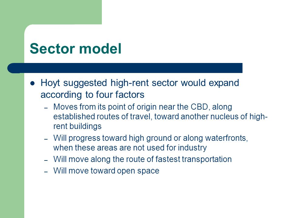 Sector model Hoyt suggested high-rent sector would expand according to four factors.