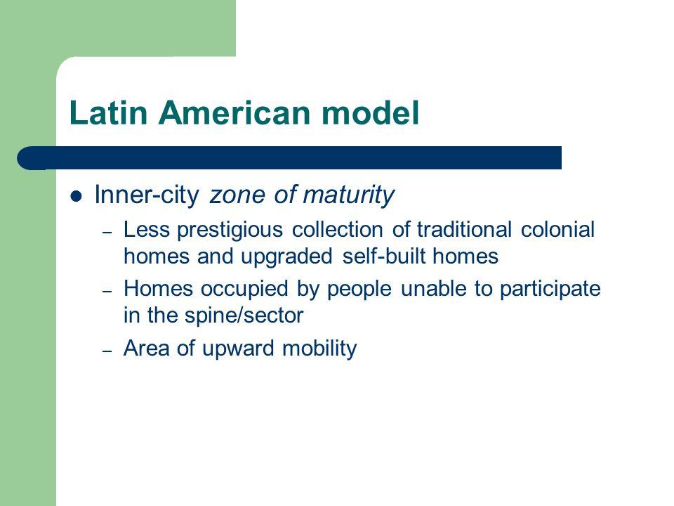 Latin American model Inner-city zone of maturity