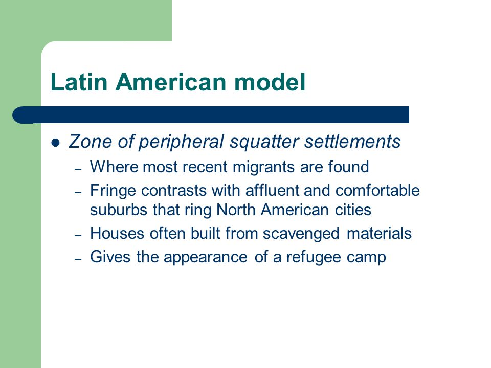 Latin American model Zone of peripheral squatter settlements