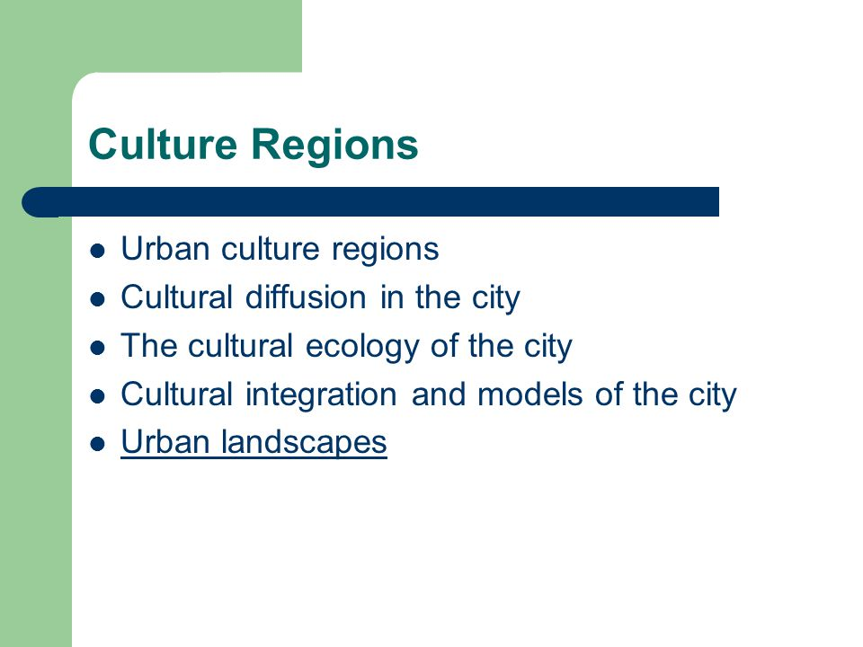 Culture Regions Urban culture regions Cultural diffusion in the city