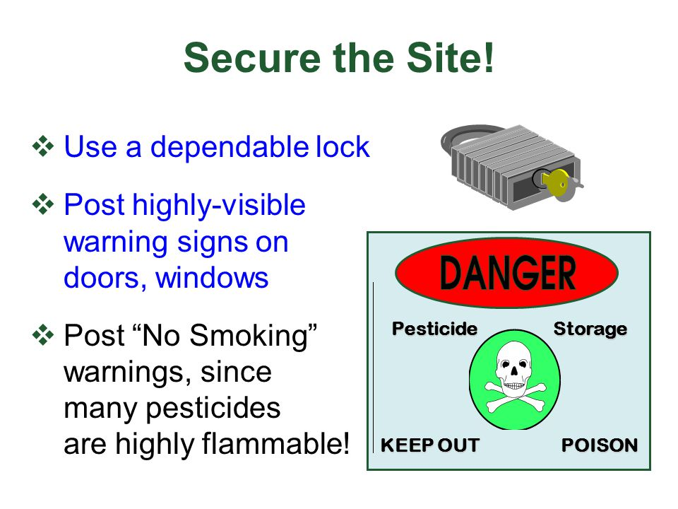 Secure the Site! Use a dependable lock