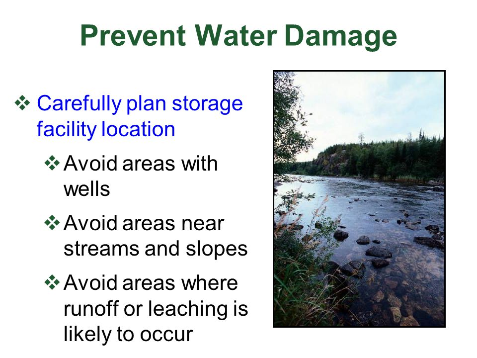Prevent Water Damage Carefully plan storage facility location