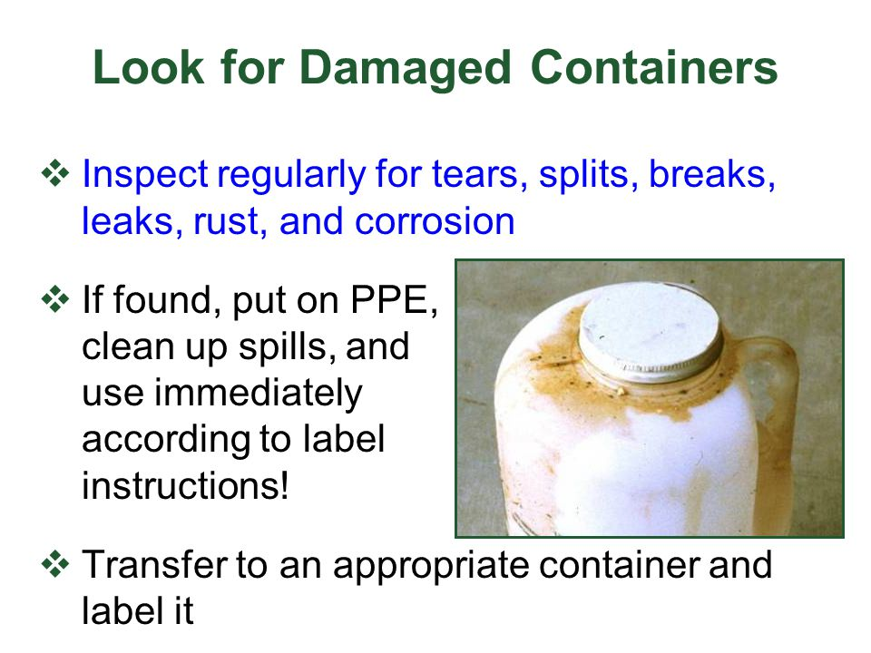 Look for Damaged Containers