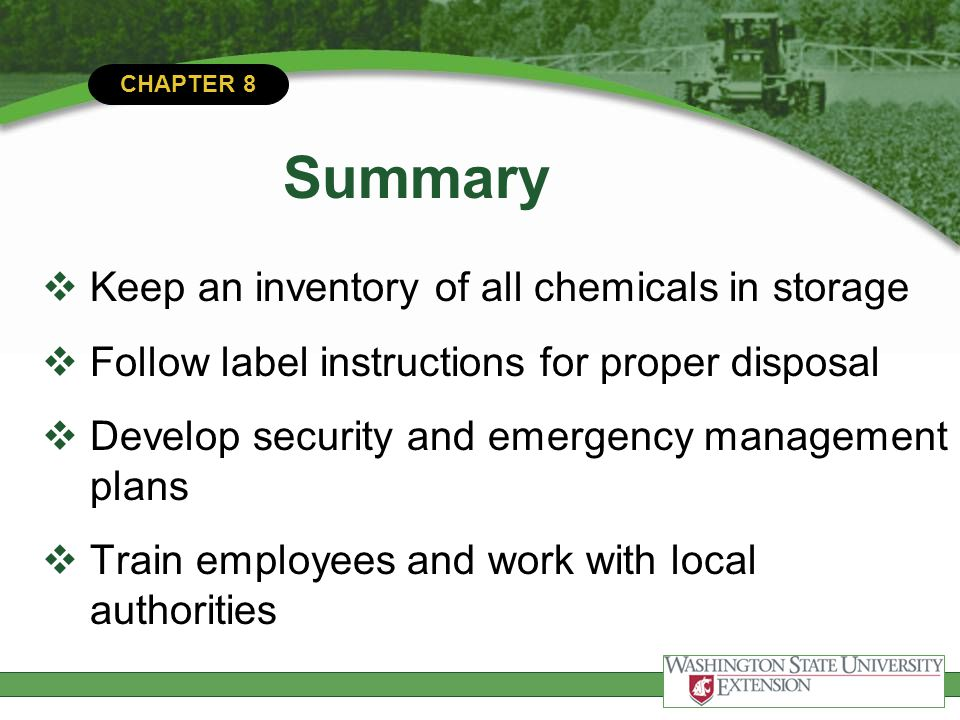 Summary Keep an inventory of all chemicals in storage