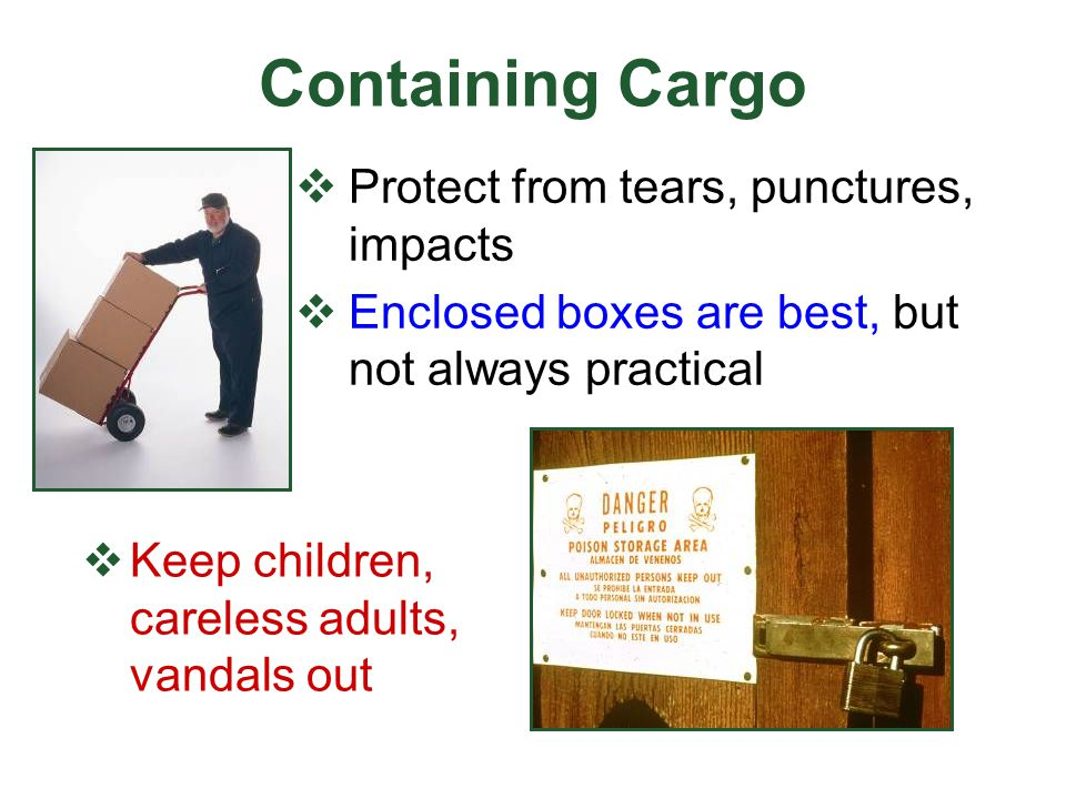 Containing Cargo Protect from tears, punctures, impacts