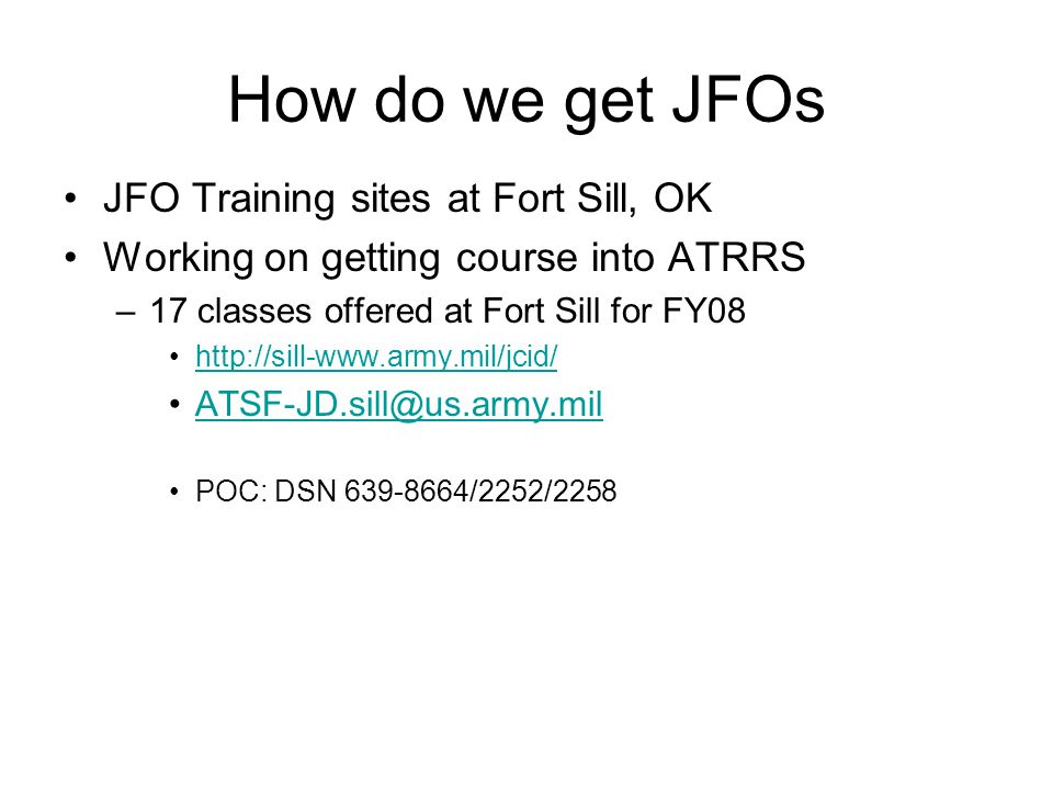 How do we get JFOs JFO Training sites at Fort Sill, OK