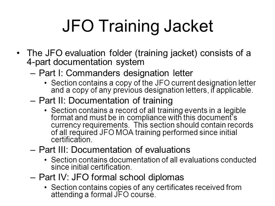 JFO Training Jacket The JFO evaluation folder (training jacket) consists of a 4-part documentation system.