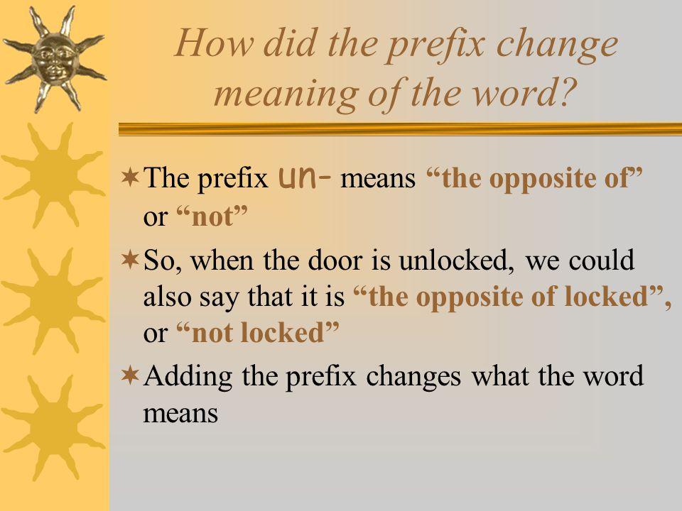 How did the prefix change meaning of the word