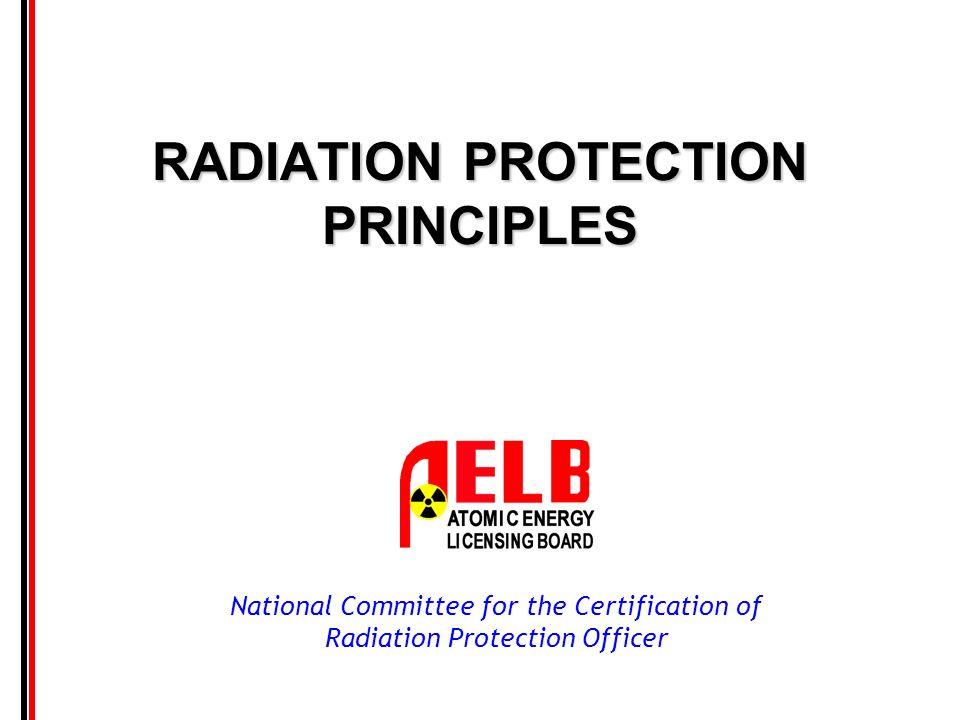 RADIATION PROTECTION PRINCIPLES