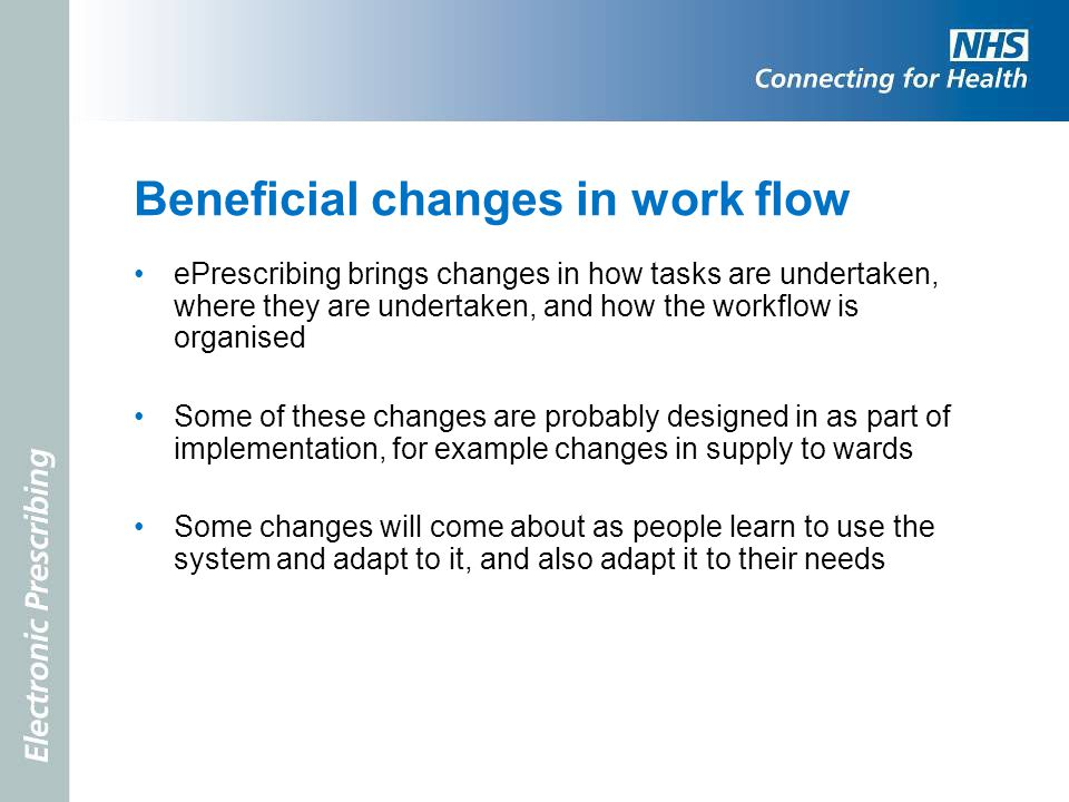 Beneficial changes in work flow