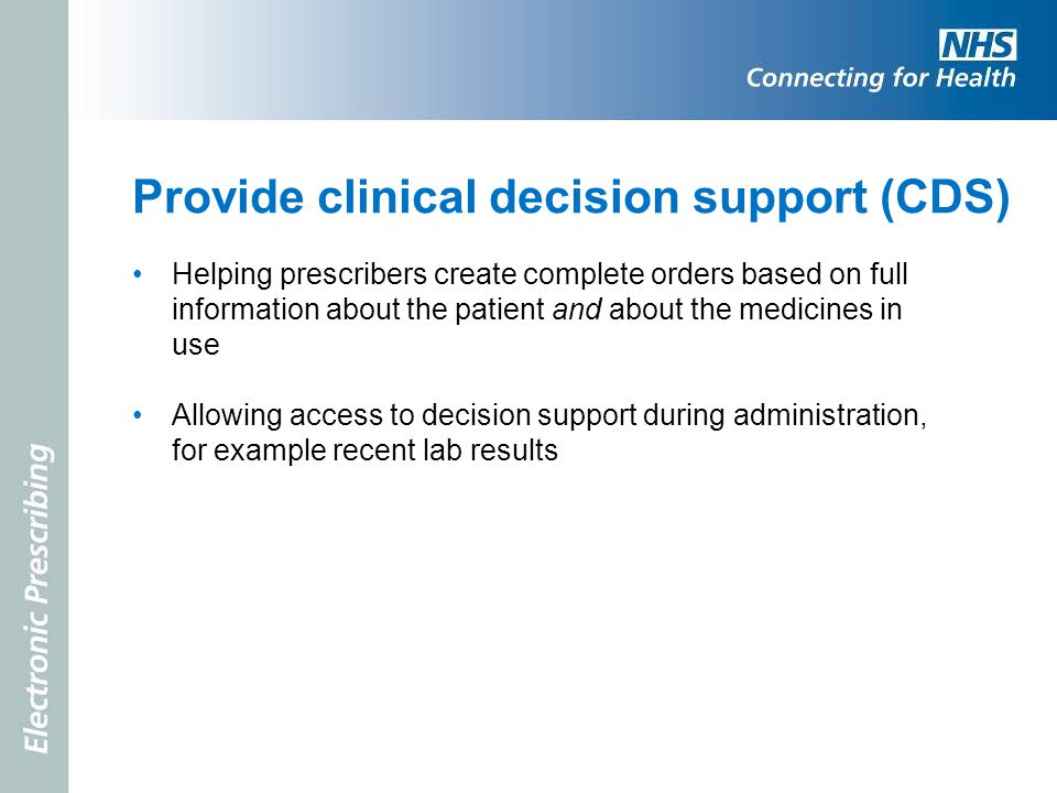 Provide clinical decision support (CDS)