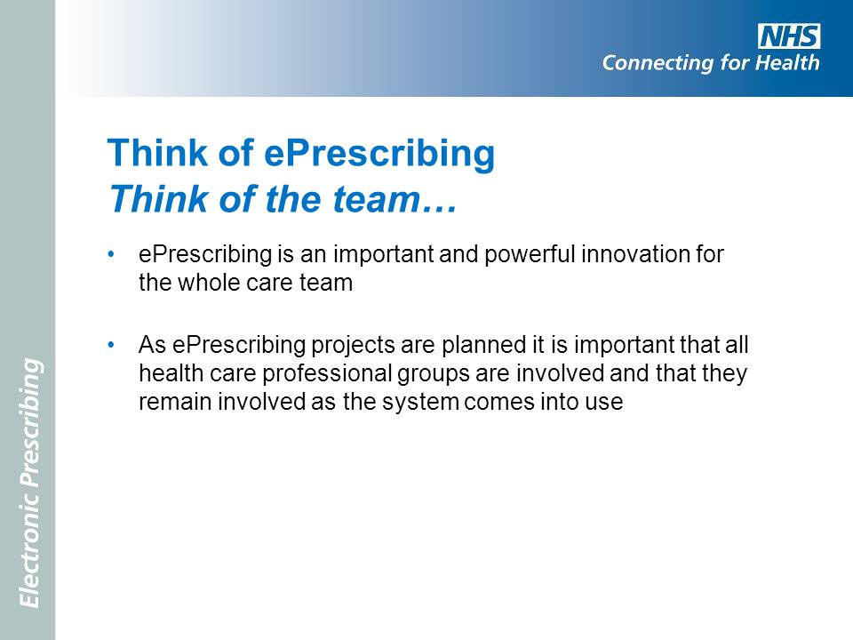 Think of ePrescribing Think of the team…
