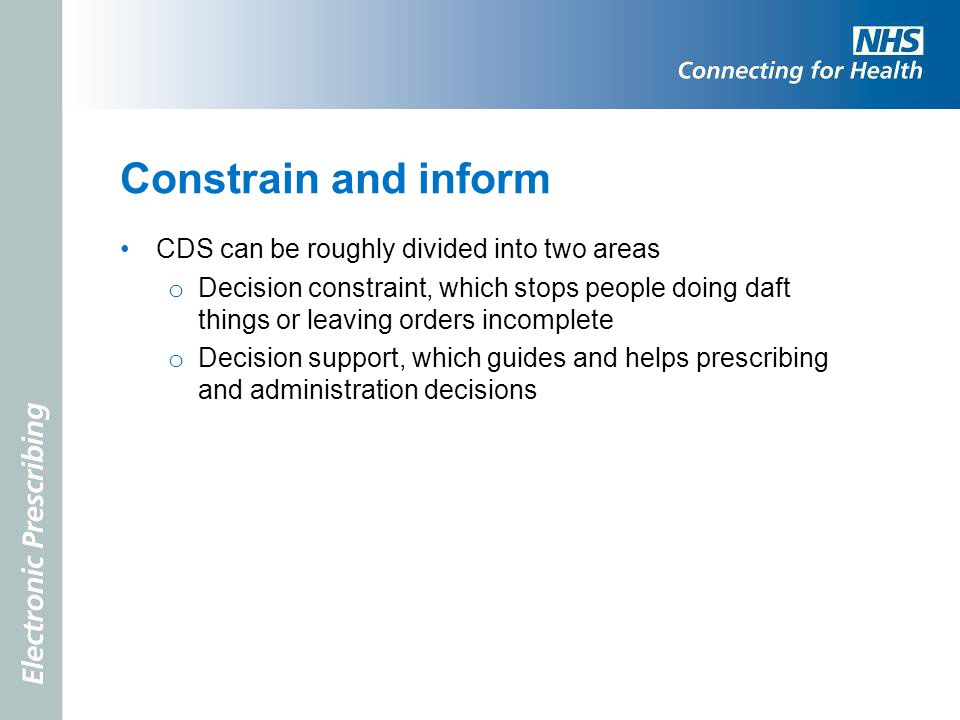 Constrain and inform CDS can be roughly divided into two areas