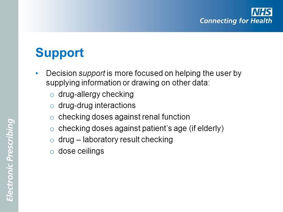 Support Decision support is more focused on helping the user by supplying information or drawing on other data: