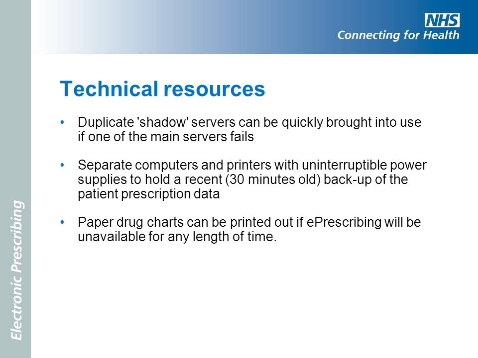 Technical resources Duplicate shadow servers can be quickly brought into use if one of the main servers fails.