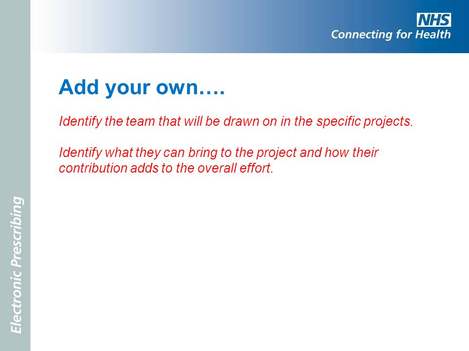 Add your own…. Identify the team that will be drawn on in the specific projects.