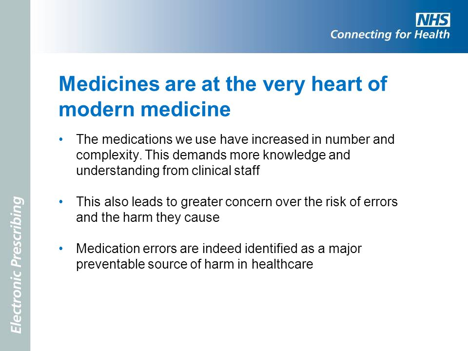 Medicines are at the very heart of modern medicine