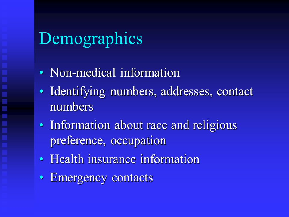 Demographics Non-medical information