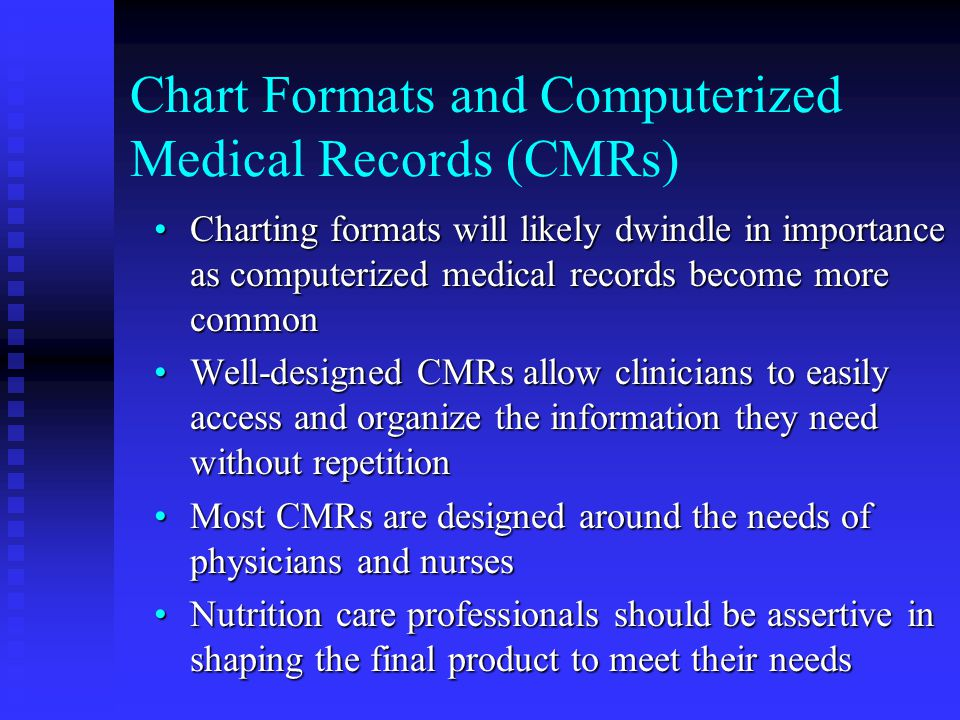 Chart Formats and Computerized Medical Records (CMRs)