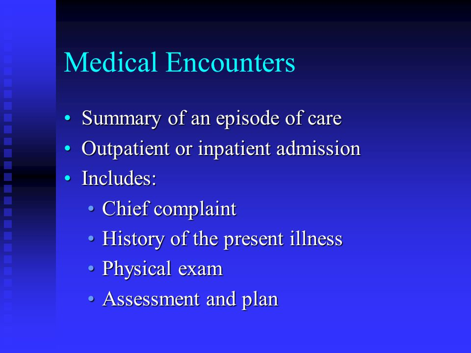 Medical Encounters Summary of an episode of care
