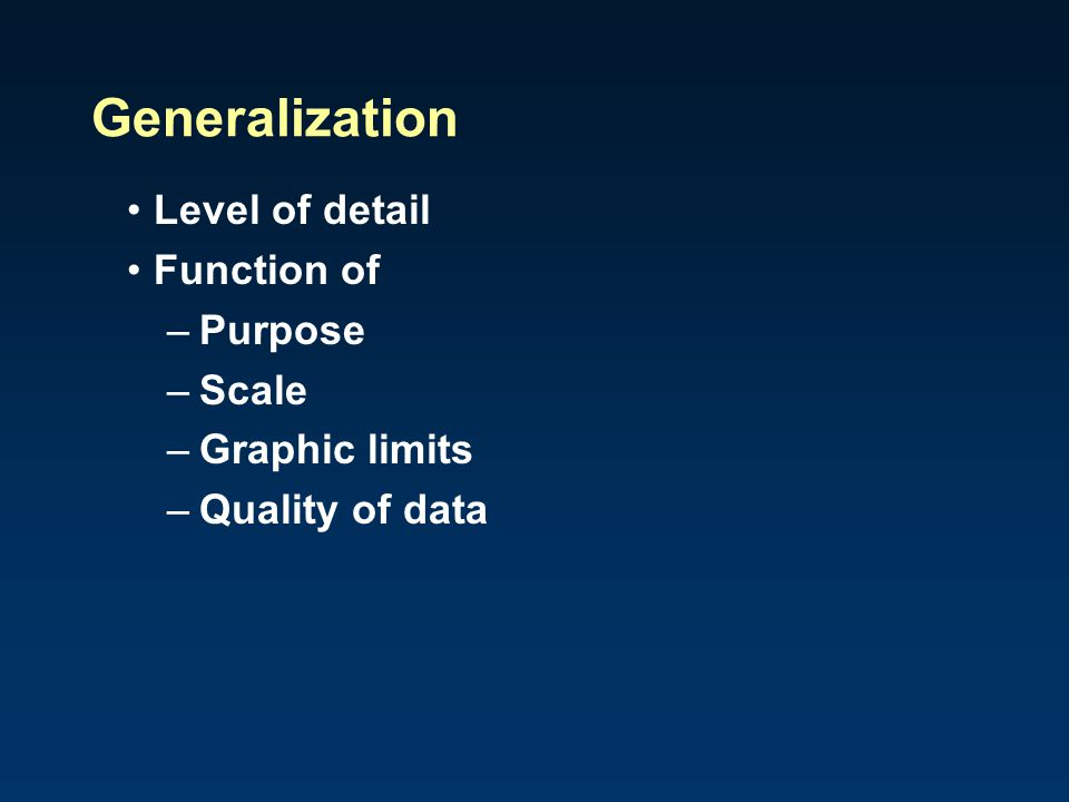 Generalization Level of detail Function of Purpose Scale