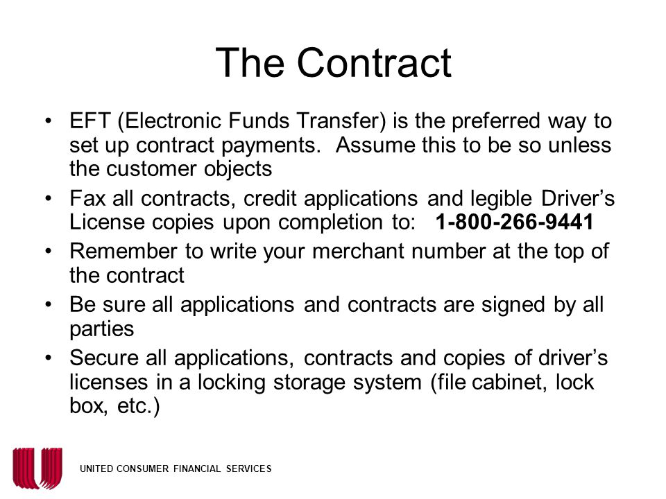 The Contract EFT (Electronic Funds Transfer) is the preferred way to set up contract payments. Assume this to be so unless the customer objects.