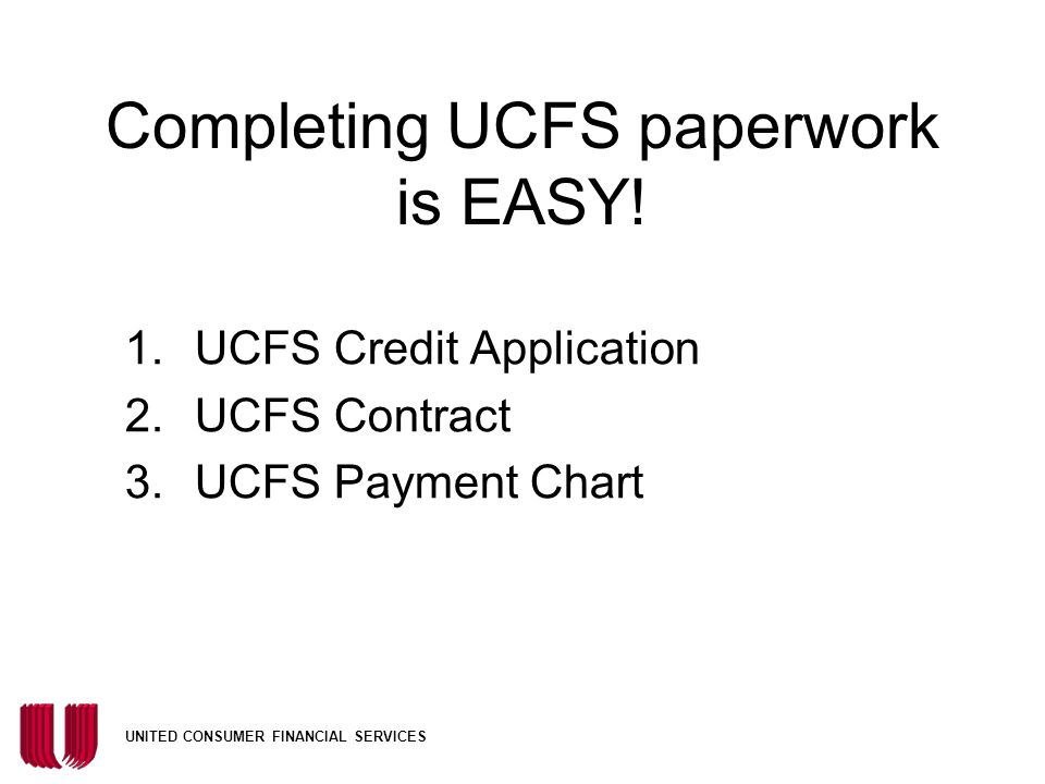 Completing UCFS paperwork is EASY!