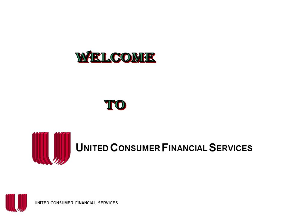 WELCOME to UNITED CONSUMER FINANCIAL SERVICES 2