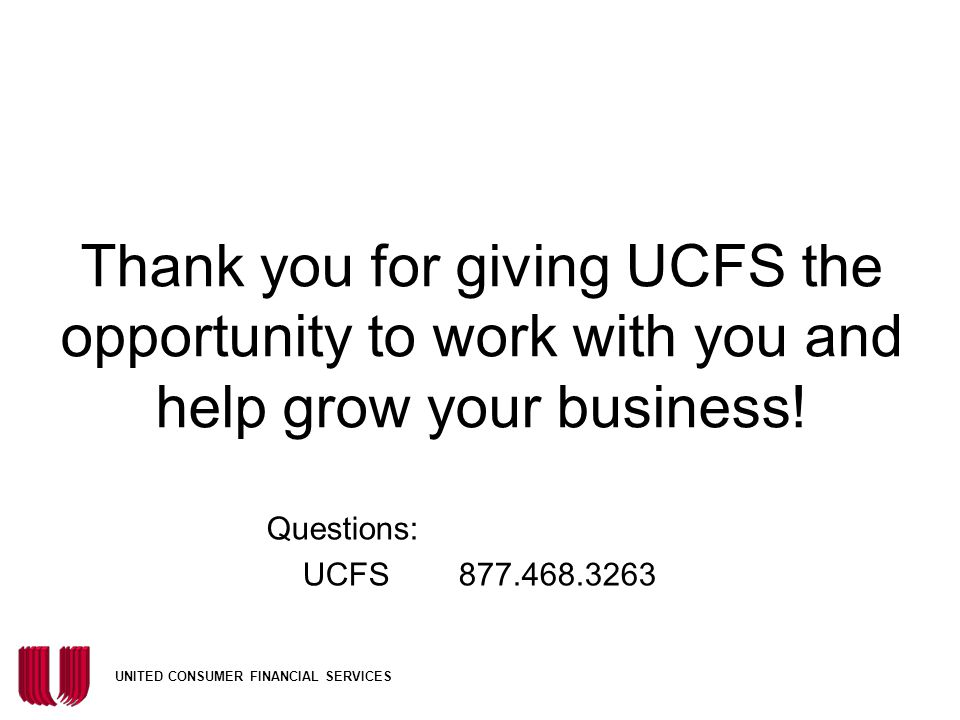 Thank you for giving UCFS the opportunity to work with you and help grow your business!