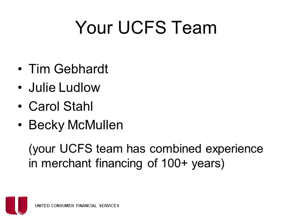 Your UCFS Team Tim Gebhardt Julie Ludlow Carol Stahl Becky McMullen