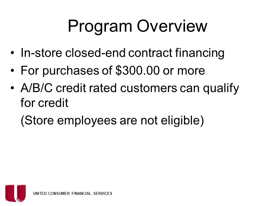 Program Overview In-store closed-end contract financing