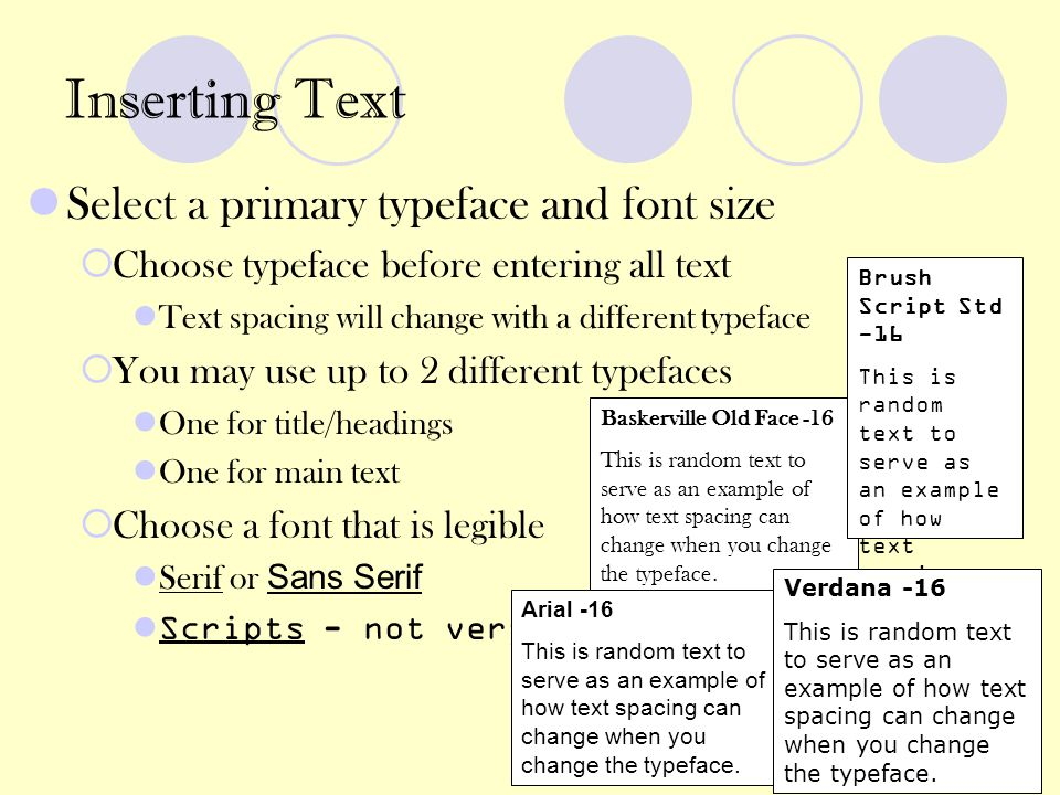 Inserting Text Select a primary typeface and font size
