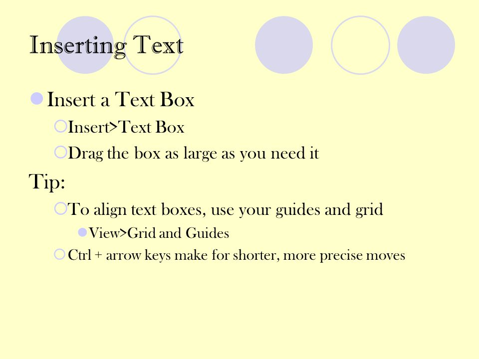Inserting Text Insert a Text Box Tip: Insert>Text Box