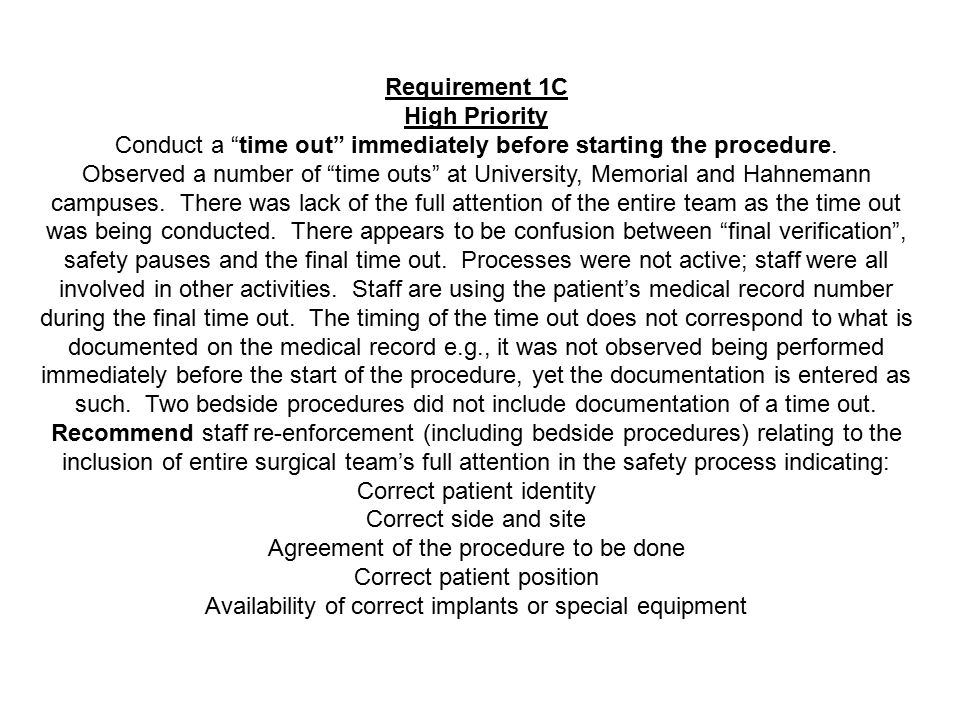 Conduct a time out immediately before starting the procedure.