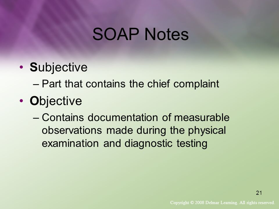 SOAP Notes Subjective Objective Part that contains the chief complaint