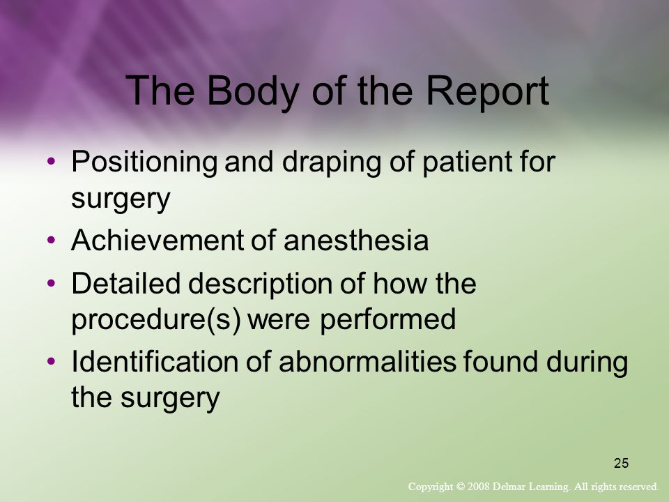 The Body of the Report Positioning and draping of patient for surgery