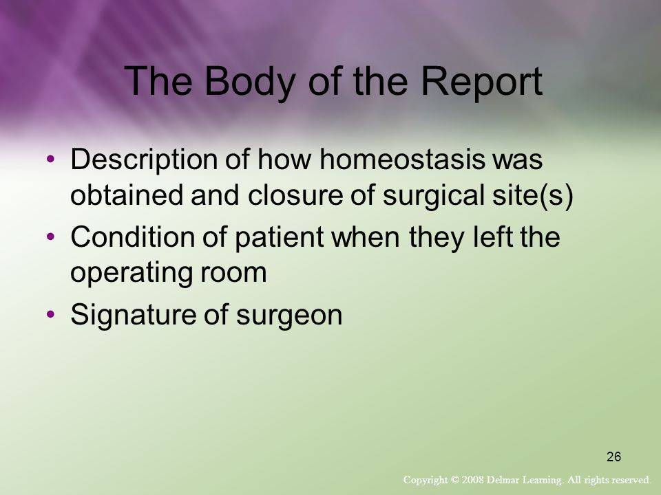 The Body of the Report Description of how homeostasis was obtained and closure of surgical site(s)