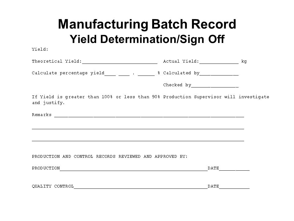 Manufacturing Batch Record Yield Determination/Sign Off