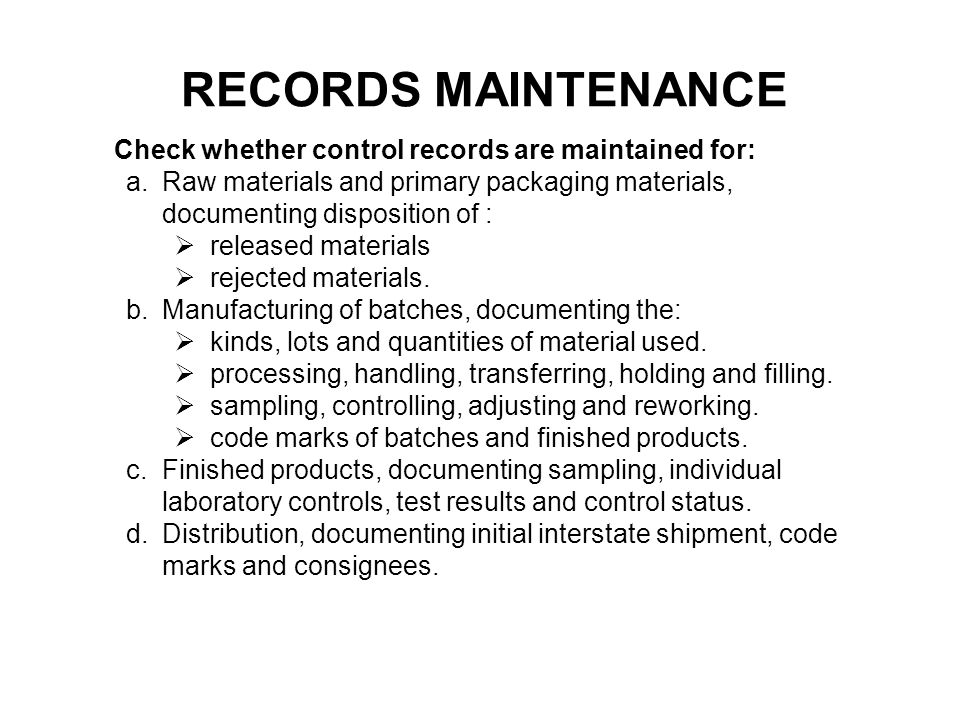 RECORDS MAINTENANCE Check whether control records are maintained for: