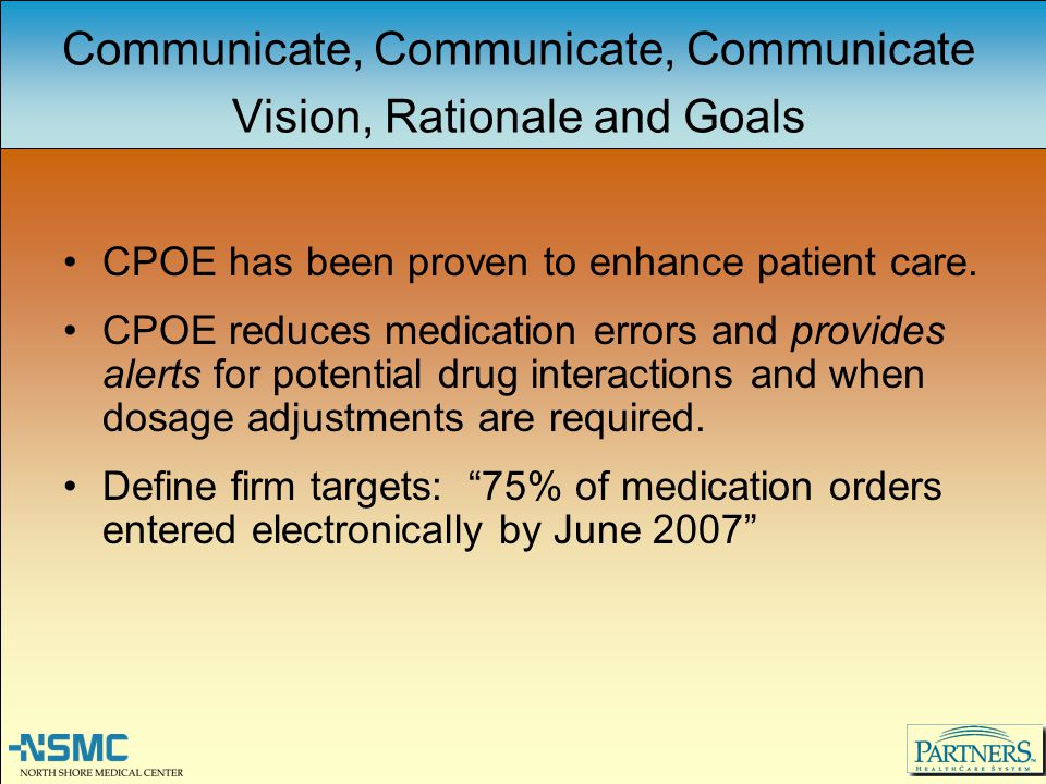Communicate, Communicate, Communicate Vision, Rationale and Goals