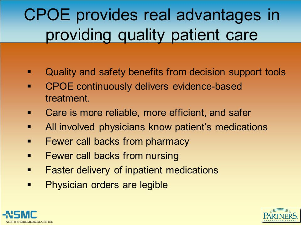 CPOE provides real advantages in providing quality patient care