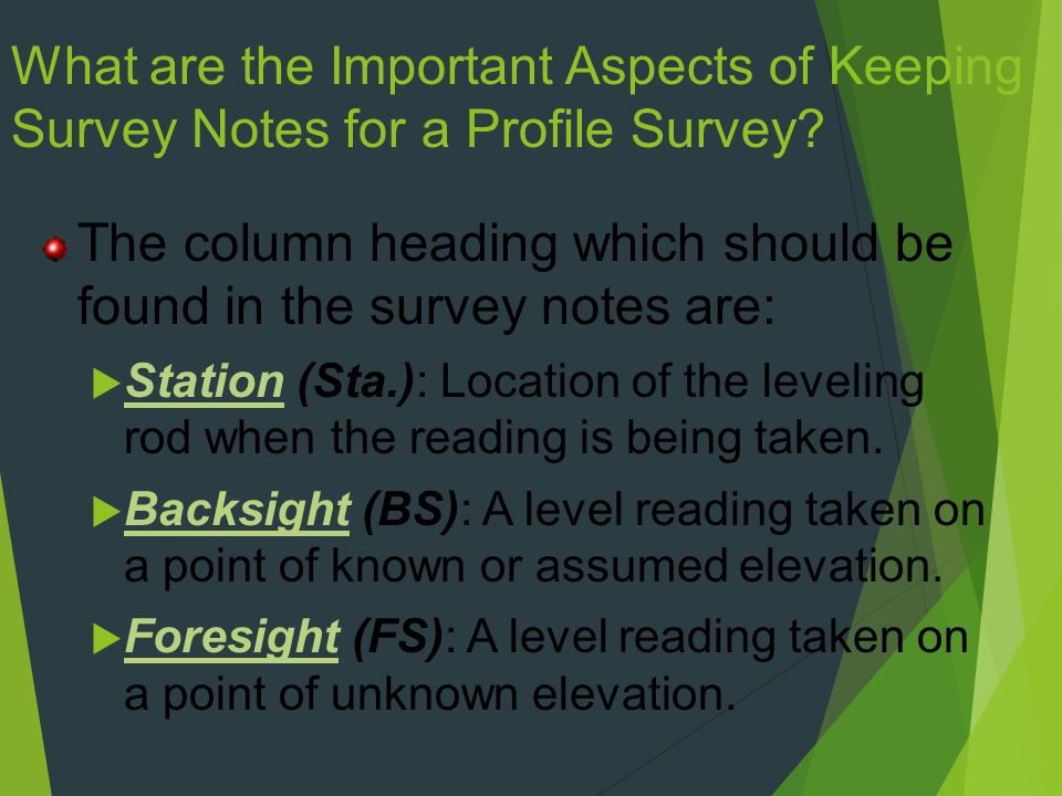 The column heading which should be found in the survey notes are: