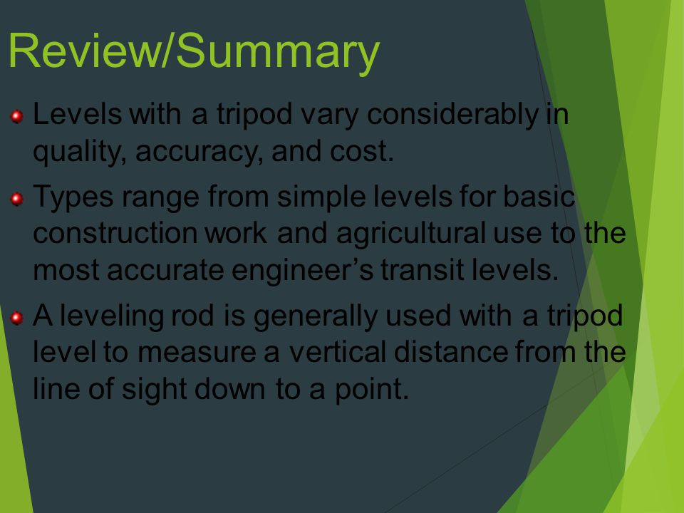 Review/Summary Levels with a tripod vary considerably in quality, accuracy, and cost.