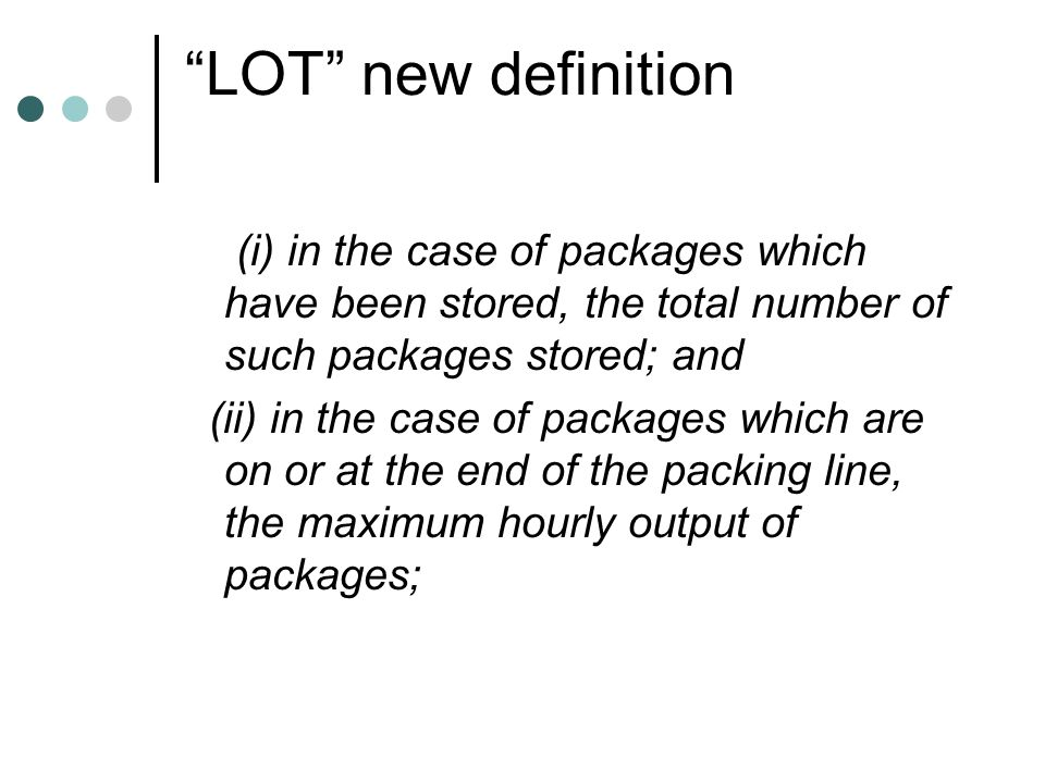 LOT new definition (i) in the case of packages which have been stored, the total number of such packages stored; and.