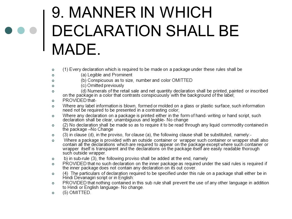 9. MANNER IN WHICH DECLARATION SHALL BE MADE.