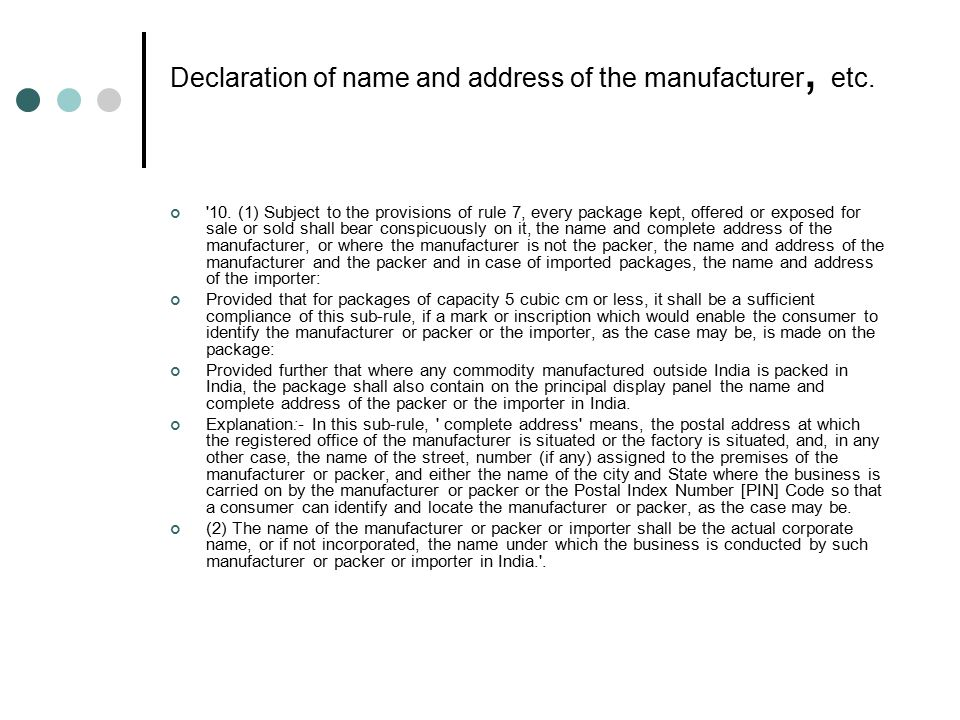 Declaration of name and address of the manufacturer, etc.
