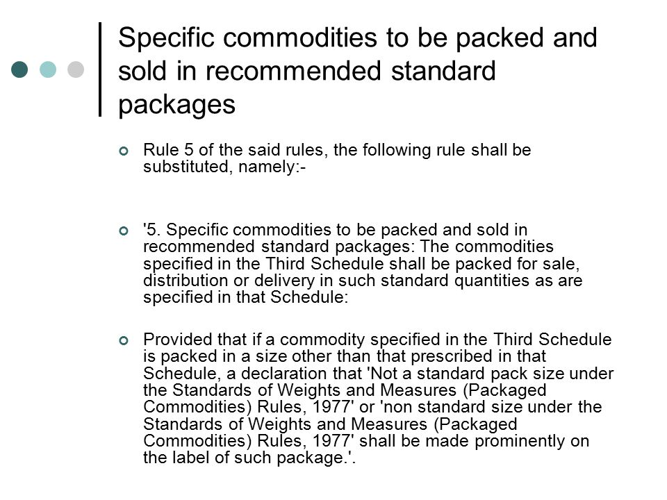 Specific commodities to be packed and sold in recommended standard packages